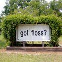 got floss?